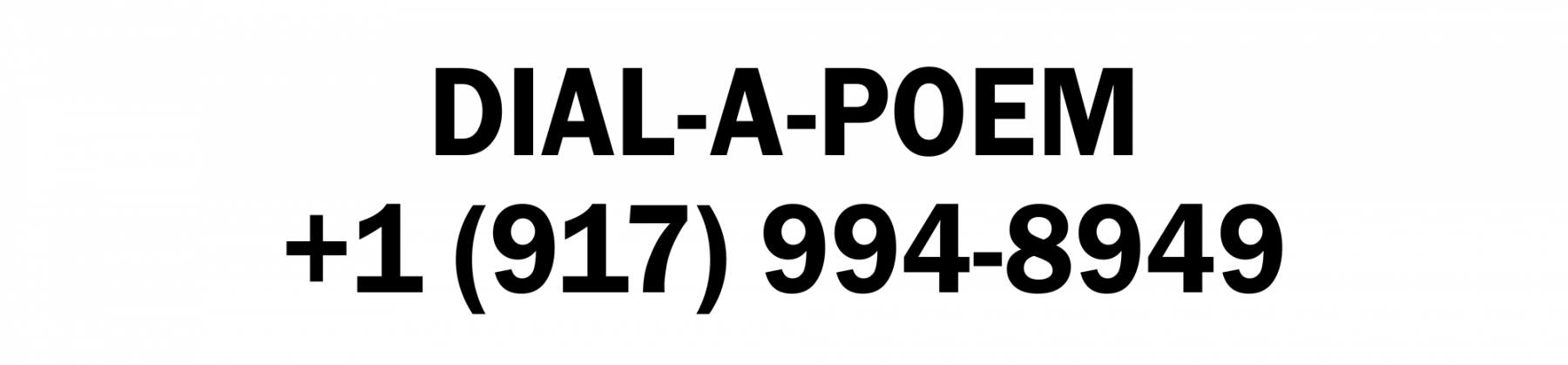 Dial-A-Poem: +1 (917) 994-8949