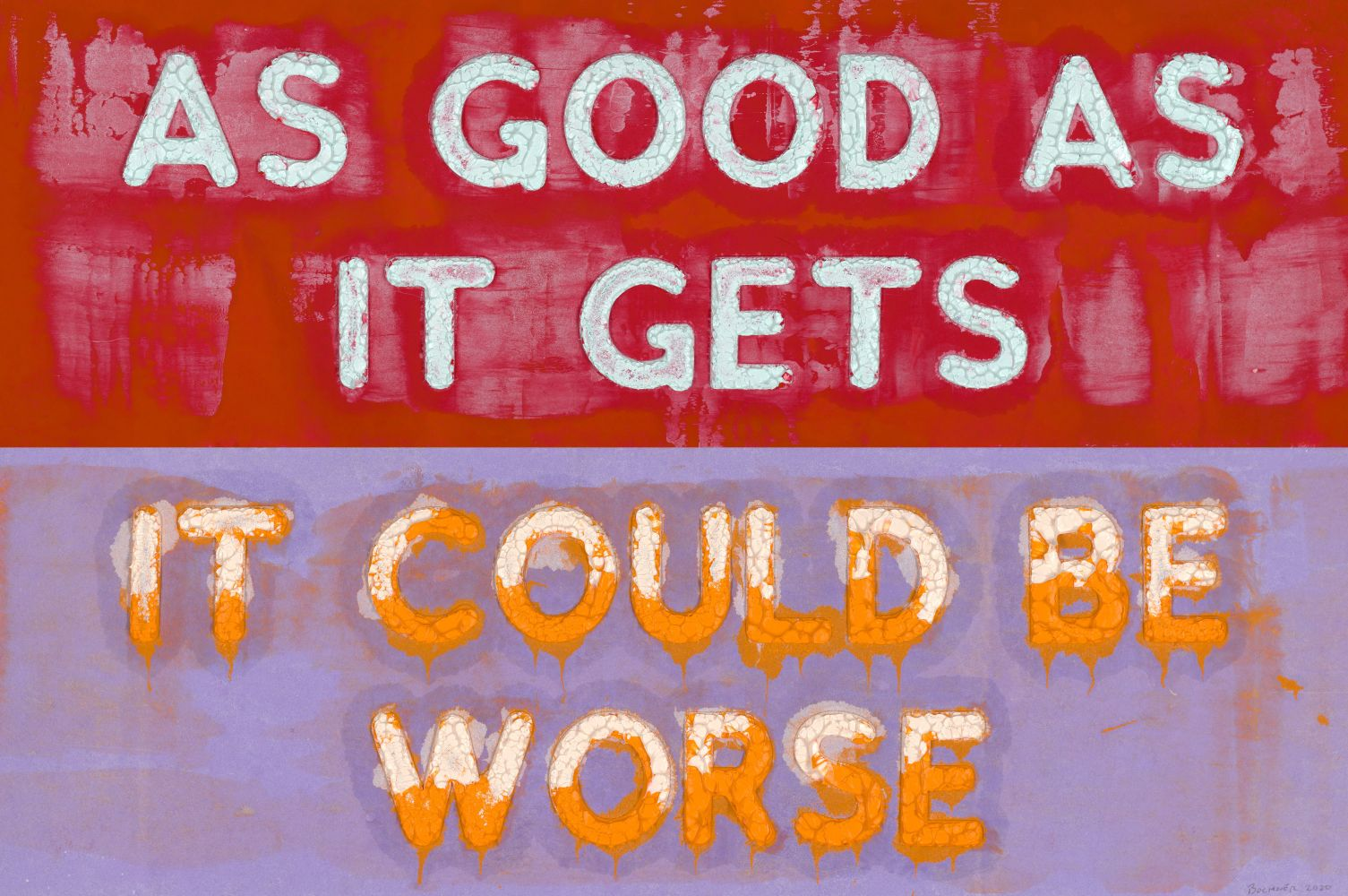 Mel Bochner, As Good As It Gets / It Could Be Worse, 2020