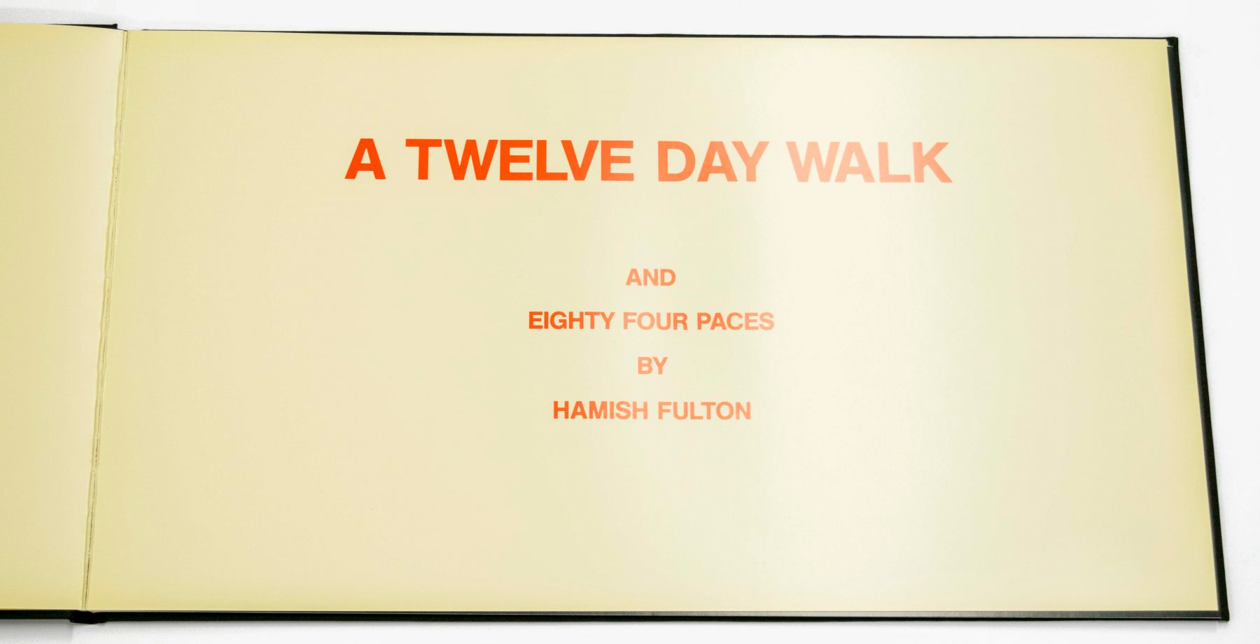 Hamish Fulton A Twelve Day Walk and Eighty-Four Paces, 1991