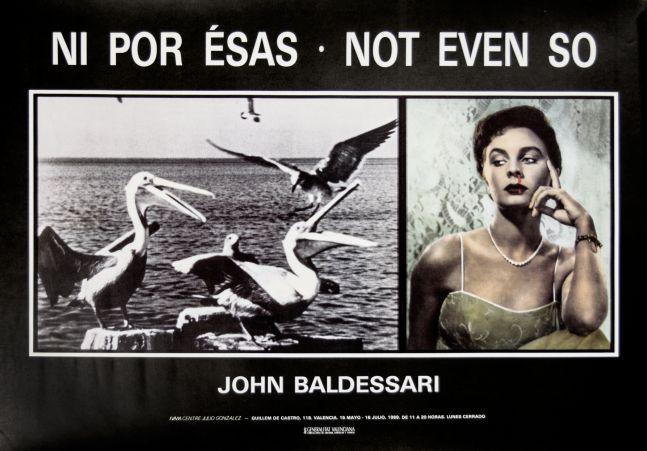 John Baldessari In Por Esas - Not Even So
