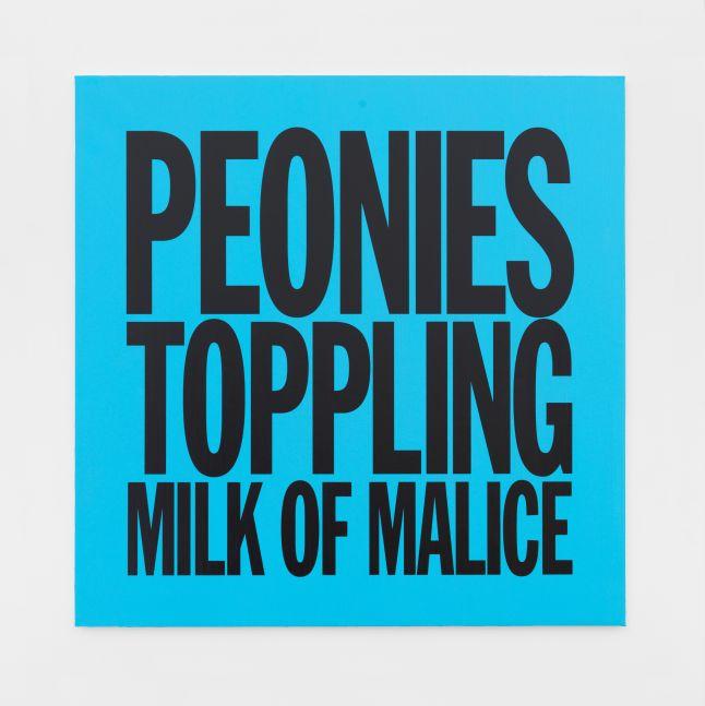 John Giorno, PEONIES TOPPLING MILK OF MALICE, 2017