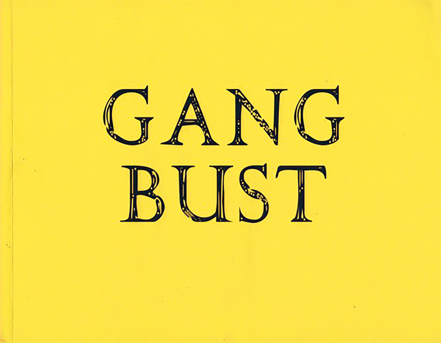 Cover of Gang Bust, William Copley & BFBC, Inc., published by Venus Over Manhattan, New York, 2013
