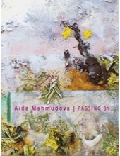 Aida Mahmudova: Passing By... Catalogue