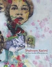 Sharam Karimi: The Rose Garden of Remembrance Catalogue