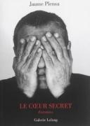 Le Cœur Secret: Entretiens 2000-2015