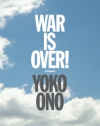 YOKO ONO: WAR IS OVER! (IF YOU WANT IT)