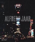 Alfredo Jaar: La Politique des Images
