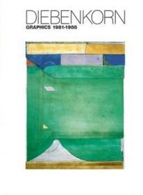 Diebenkorn: Graphics 1981 - 1988