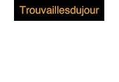 TROUVAILLES DU JOUR