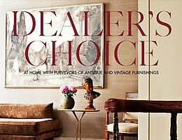 """HOME OF APRIL & HUGUES MAGEN FEATURED IN """"DEALER'S CHOICE: AT HOME WITH PURVEYORS OF ANTIQUE AND VINTAGE FURNISHINGS"""""""