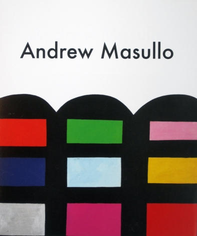 Andrew Masullo: Recent Paintings