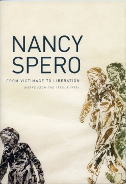 Nancy Spero - From Victimage to Liberation: Works from the 1980s & 1990s