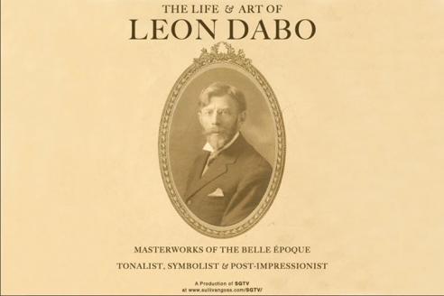 The Life & Art of Leon Dabo