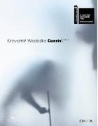 Krzysztof Wodiczko: Guests/ Goscie