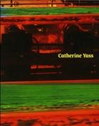 Catherine Yass: Works 1994-2000