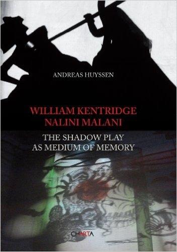 William Kentridge and Nalini Malani: The Shadow Play as a Medium of Memory