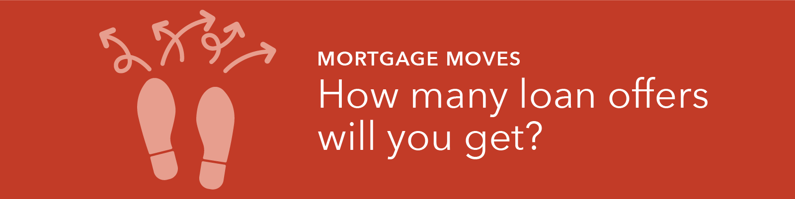 Mortgage Moves: How many loan offers will you get? graphic