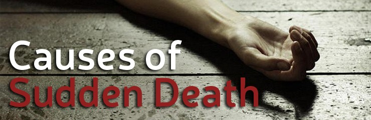 Why Do People Drop Dead? Causes of Sudden Death