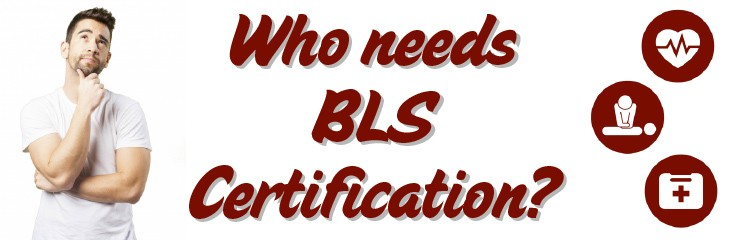 who needs bls certification?