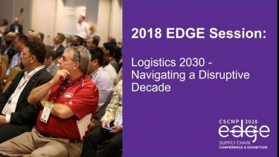 2018 EDGE Session: Logistics 2030 - Navigating a Disruptive Decade