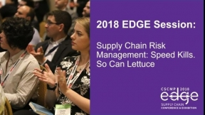 2018 EDGE Session: Supply Chain Risk Management: Speed Kills. So Can Lettuce