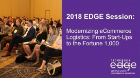 EDGE 2018 Session: Modernizing eCommerce Logistics: From Start-Ups to the Fortune 1,000
