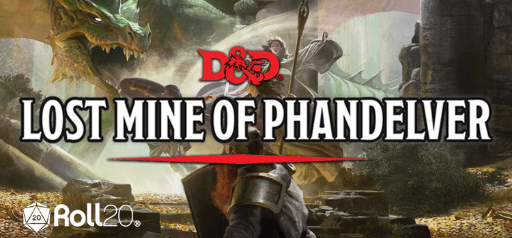 WELCOME TO D&D: Lost Mine of Phandelver LFG | Roll20: Online