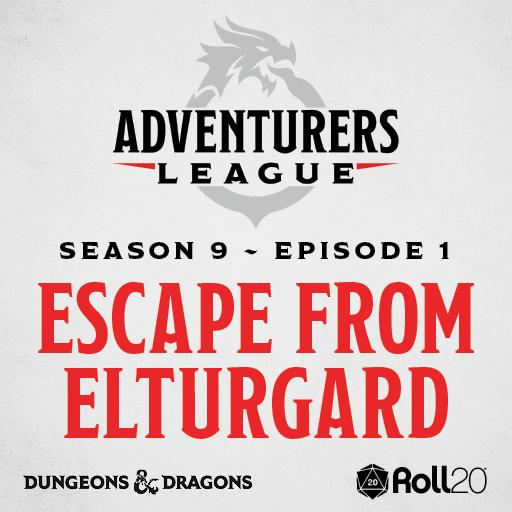 D&D Adventurer's League Season 9 - 01 - Escape from Elturgard