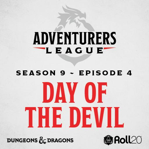 D&D Adventurers League Season 9 - 04 The Day of the Devil
