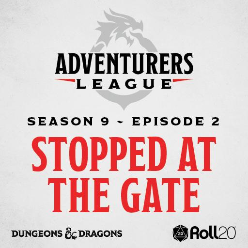 D&D Adventurers League Season 9 - 02 Stopped at the Gate