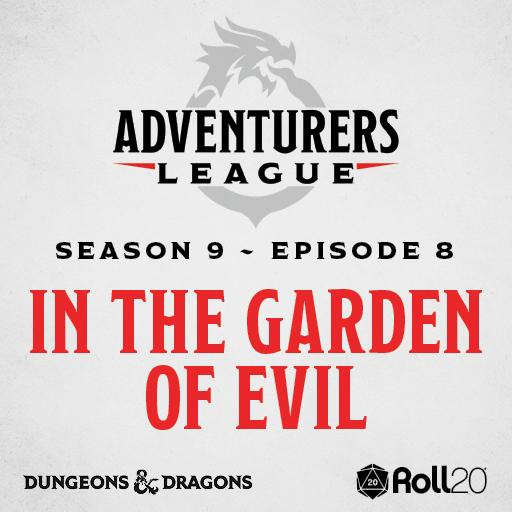 D&D Adventurers League Season 9 - 08 The Garden of Evil