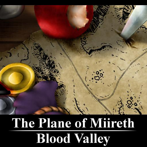 The Plane of Miireth: Blood Valley