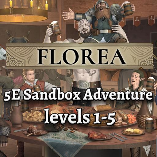 Florea - 5E Sandbox Adventure - Level 1-5