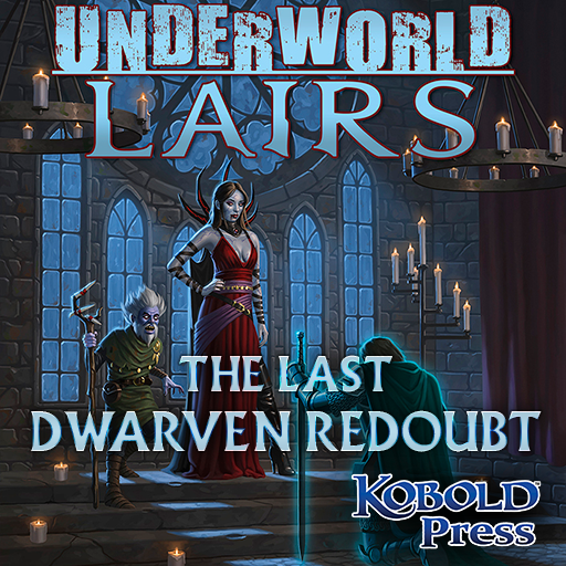 Underworld Lairs: The Last Dwarven Redoubt