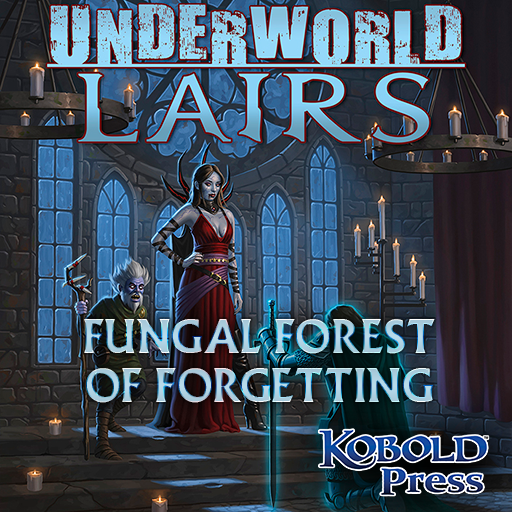 Underworld Lairs: Fungal Forest of Forgetting