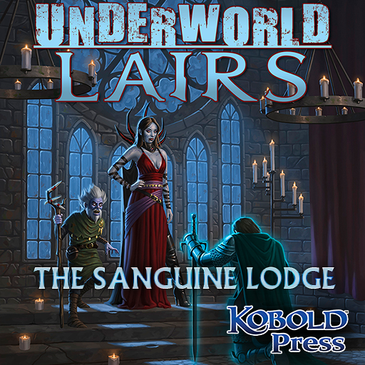 Underworld Lairs: The Sanguine Lodge
