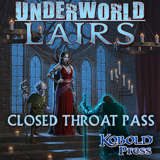 Underworld Lairs: Closed Throat Pass
