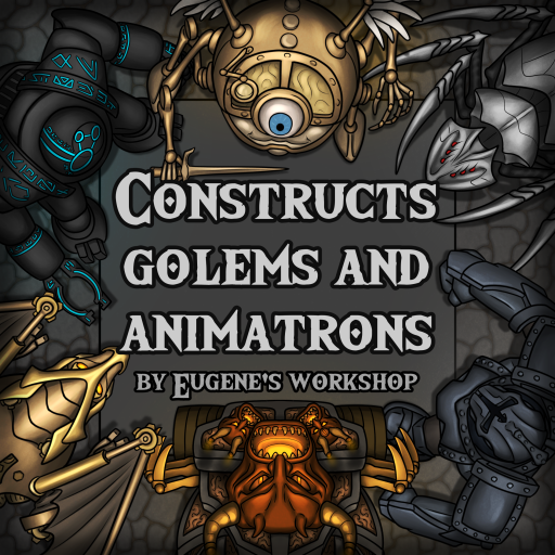 Constructs, Golems and Animatrons