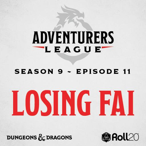 D&D Adventurers League Season 9 - 11 Losing Fai