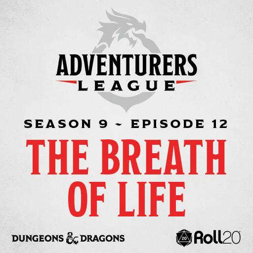 D&D Adventurers League Season 9 - 12 The Breath of Life