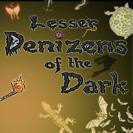 Lesser Denizens of the Dark