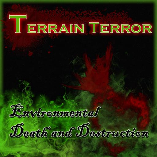 Terrain Terror: Environment Death and Destruction