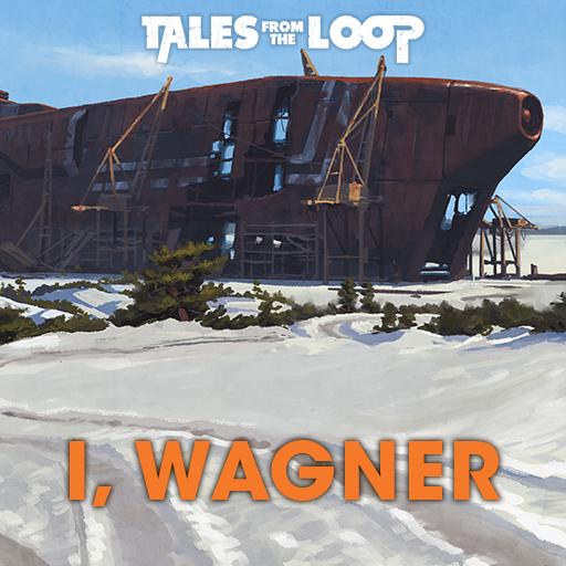 I, Wagner