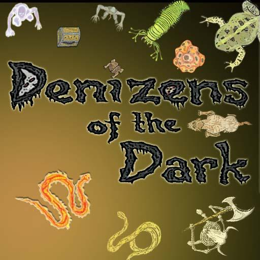 Denizens of the Dark