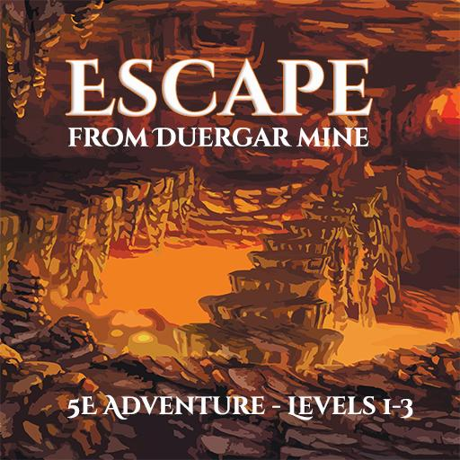 Escape From Duergar Mine: 5E Adventure - levels 1-3