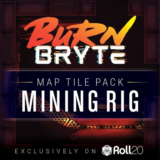 Burn Bryte Map Tiles - Mining Rig