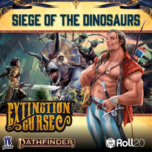 Siege of the Dinosaurs (Extinction Curse AP 4)