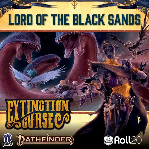 Lord of the Black Sands (Extinction Curse AP 5)