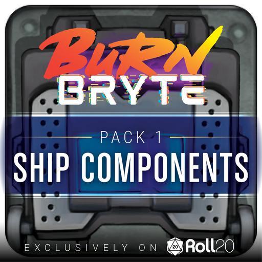 Burn Bryte - Ship Component Pack 1