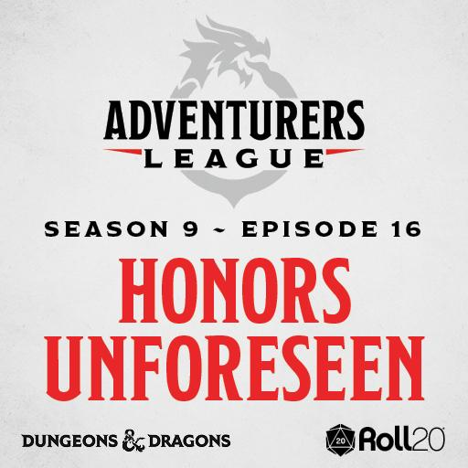 D&D Adventurers League Season 9 - 16 Honors Unforeseen